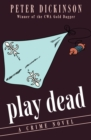 Play Dead : A Crime Novel - eBook