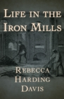 Life in the Iron Mills - eBook