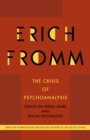 The Crisis of Psychoanalysis : Essays on Freud, Marx and Social Psychology - eBook