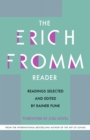 The Erich Fromm Reader : Readings Selected and Edited by Rainer Funk - eBook