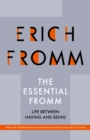 The Essential Fromm : Life Between Having and Being - eBook