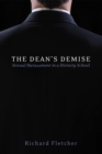The Dean's Demise : Sexual Harassment in a Divinity School - eBook