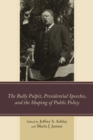 The Bully Pulpit, Presidential Speeches, and the Shaping of Public Policy - eBook