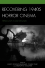 Recovering 1940s Horror Cinema : Traces of a Lost Decade - eBook