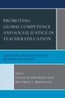 Promoting Global Competence and Social Justice in Teacher Education : Successes and Challenges within Local and International Contexts - eBook