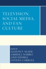 Television, Social Media, and Fan Culture - eBook