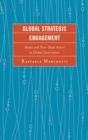 Global Strategic Engagement : States and Non-State Actors in Global Governance - eBook