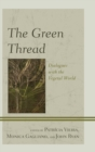 The Green Thread : Dialogues with the Vegetal World - eBook
