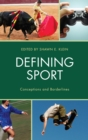 Defining Sport : Conceptions and Borderlines - eBook