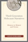 Third-Generation Holocaust Narratives : Memory in Memoir and Fiction - eBook