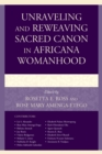 Unraveling and Reweaving Sacred Canon in Africana Womanhood - eBook