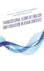 Transcultural Flows of English and Education in Asian Contexts - eBook
