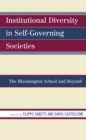 Institutional Diversity in Self-Governing Societies : The Bloomington School and Beyond - eBook