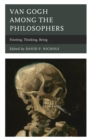 Van Gogh among the Philosophers : Painting, Thinking, Being - eBook