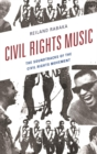 Civil Rights Music : The Soundtracks of the Civil Rights Movement - eBook