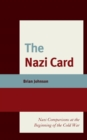 The Nazi Card : Nazi Comparisons at the Beginning of the Cold War - eBook