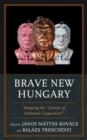 "Brave New Hungary : Mapping the ""System of National Cooperation"" - eBook"