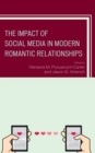 The Impact of Social Media in Modern Romantic Relationships - eBook