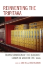 Reinventing the Tripitaka : Transformation of the Buddhist Canon in Modern East Asia - eBook