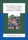 The Challenges of European Governance in the Age of Economic Stagnation, Immigration, and Refugees - eBook