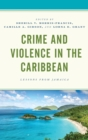 Crime and Violence in the Caribbean : Lessons from Jamaica - eBook