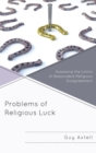 Problems of Religious Luck : Assessing the Limits of Reasonable Religious Disagreement - eBook