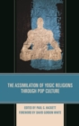 The Assimilation of Yogic Religions through Pop Culture - eBook