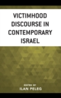 Victimhood Discourse in Contemporary Israel - eBook