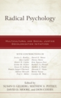 Radical Psychology : Multicultural and Social Justice Decolonization Initiatives - eBook
