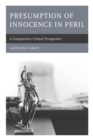Presumption of Innocence in Peril : A Comparative Critical Perspective - eBook