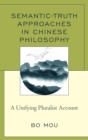 Semantic-Truth Approaches in Chinese Philosophy : A Unifying Pluralist Account - eBook
