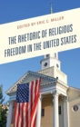 The Rhetoric of Religious Freedom in the United States - eBook