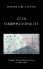 Open Compositionality : Toward a New Methodology of Language - Book