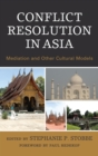 Conflict Resolution in Asia : Mediation and Other Cultural Models - eBook