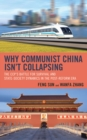 Why Communist China isn't Collapsing : The CCP's Battle for Survival and State-Society Dynamics in the Post-Reform Era - eBook