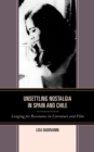 Unsettling Nostalgia in Spain and Chile : Longing for Resistance in Literature and Film - eBook