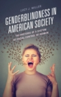 Genderblindness in American Society : The Rhetoric of a System of Social Control of Women - eBook