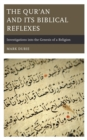 The Qur'an and Its Biblical Reflexes : Investigations into the Genesis of a Religion - Book