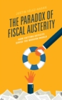 The Paradox of Fiscal Austerity : How Cutting Deficits Saved the Modern World - eBook