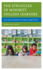 The Struggles of Minority English Learners : How Learner Feedback Can Improve English Skills - Book