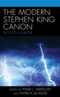 The Modern Stephen King Canon : Beyond Horror - eBook