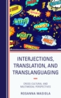 Interjections, Translation, and Translanguaging : Cross-Cultural and Multimodal Perspectives - eBook