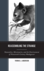 Reassembling the Strange : Naturalists, Missionaries, and the Environment of Nineteenth-Century Madagascar - eBook