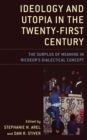 Ideology and Utopia in the Twenty-First Century : The Surplus of Meaning in Ricoeur's Dialectical Concept - eBook
