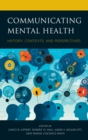 Communicating Mental Health : History, Contexts, and Perspectives - eBook