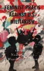 Feminist Praxis against U.S. Militarism - eBook