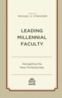 Leading Millennial Faculty : Navigating the New Professoriate - eBook