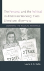 The Personal and the Political in American Working-Class Literature, 1850-1939 : Defining the Radical Romance - eBook