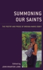 Summoning Our Saints : The Poetry and Prose of Brenda Marie Osbey - eBook