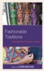 Fashionable Traditions : Asian Handmade Textiles in Motion - eBook